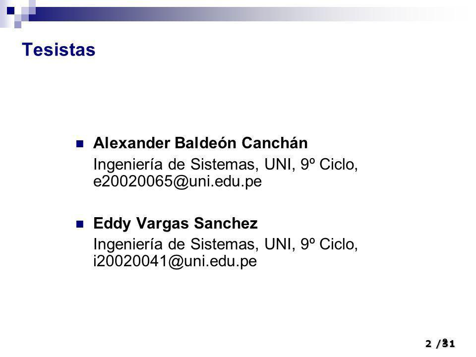 2/31 2 Tesistas Alexander Baldeón Canchán Ingeniería de Sistemas, UNI, 9º Ciclo, e20020065@uni.edu.pe Eddy Vargas Sanchez Ingeniería de Sistemas, UNI,