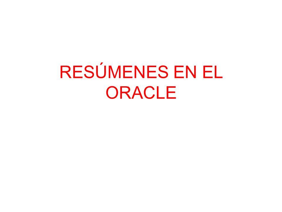 RESÚMENES EN EL ORACLE