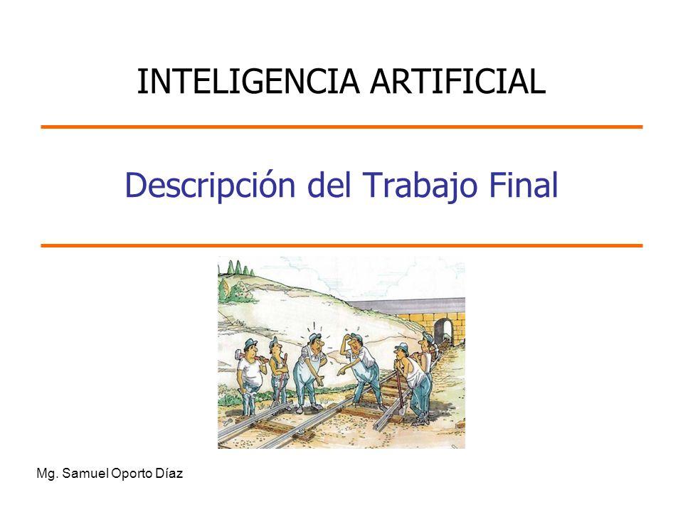 Descripción del Trabajo Final Mg. Samuel Oporto Díaz INTELIGENCIA ARTIFICIAL