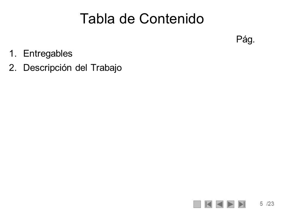 5/23 Tabla de Contenido Pág. 1.Entregables 2.Descripción del Trabajo