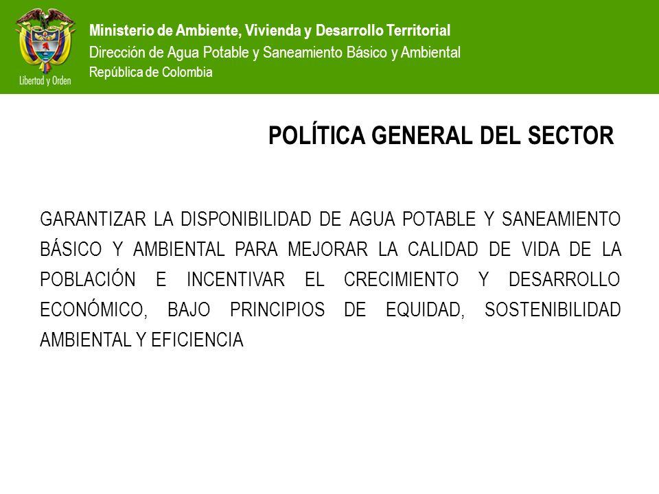 Ministerio de Ambiente, Vivienda y Desarrollo Territorial Dirección de Agua Potable y Saneamiento Básico y Ambiental República de Colombia FORMULAR UNA POLÍTICA DE GESTIÓN INTEGRAL DEL RIESGO APLICADA A LOS SISTEMAS DE ACUEDUCTO, ALCANTARILLADO Y ASEO, BUSCANDO DISMINUIR LA VULNERABILIDAD DE LAS POBLACIONES ATENDIDAS COMO ELEMENTO DE MEJORAMIENTO DE SU CALIDAD DE VIDA Y GENERAR UNA CULTURA DE RIESGO; PARA LA PROTECCIÓN DEL CAPITAL FÍSICO DE LOS SERVICIOS DE ACUEDUCTO, ALCANTARILLADO Y ASEO Y REDUCIR LOS TIEMPOS DE RECUPERACIÓN DE LOS SERVICIOS EN SITUACIONES DE EMERGENCIA OBJETIVO