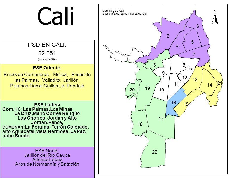 PSD EN CALI: 62.051 ( marzo 2009) ESE Oriente: Brisas de Comuneros, Mojica, Brisas de las Palmas, Valladito, Jarillón, Pizamos,Daniel Guillard, el Pon