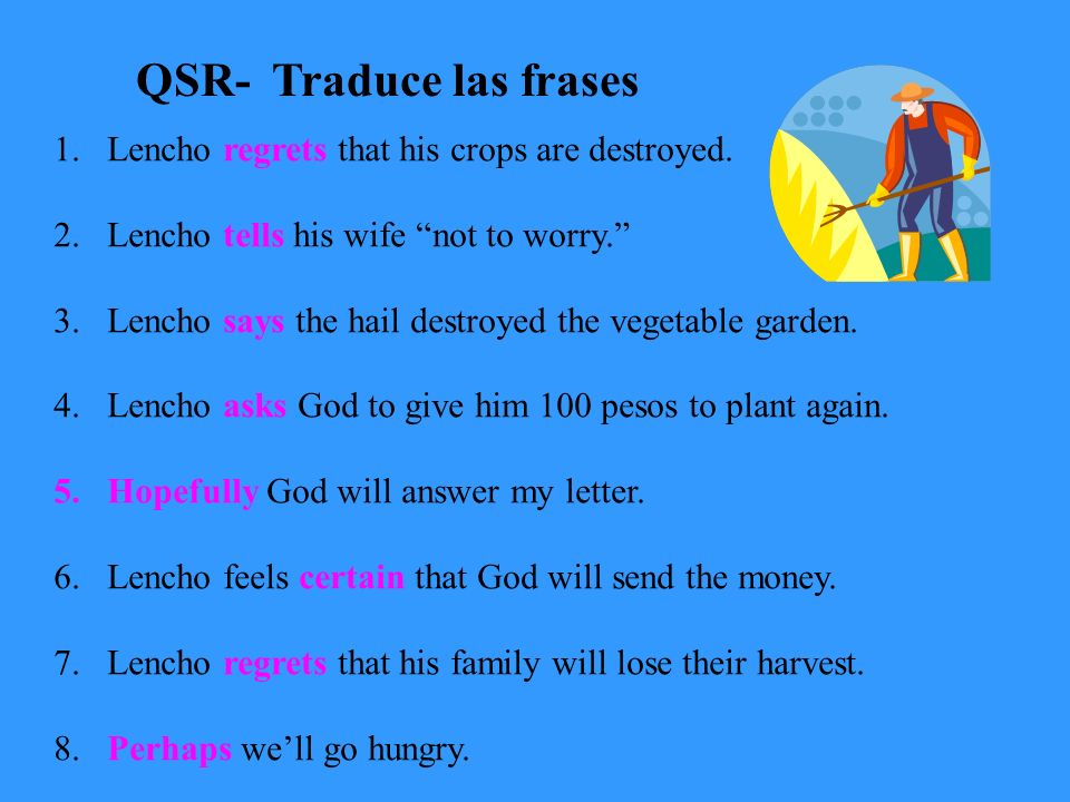 QSR- Traduce las frases 1.Lencho regrets that his crops are destroyed.