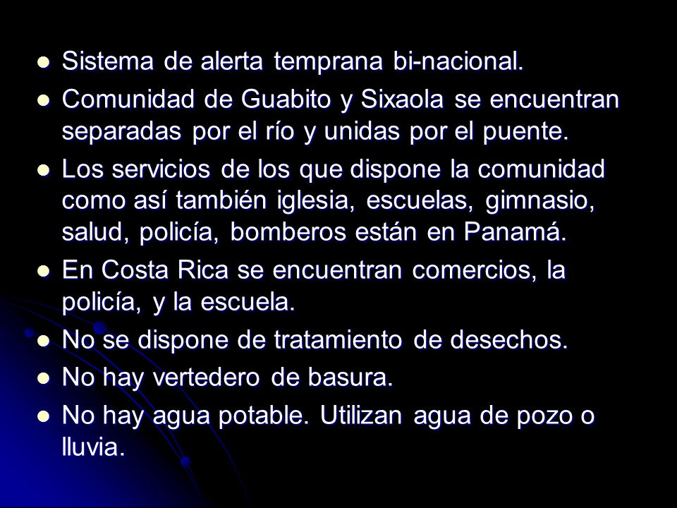 Sistema de alerta temprana bi-nacional. Sistema de alerta temprana bi-nacional. Comunidad de Guabito y Sixaola se encuentran separadas por el río y un