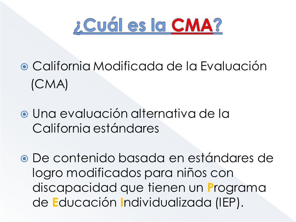California Modificada de la Evaluación (CMA) Una evaluación alternativa de la California estándares De contenido basada en estándares de logro modific