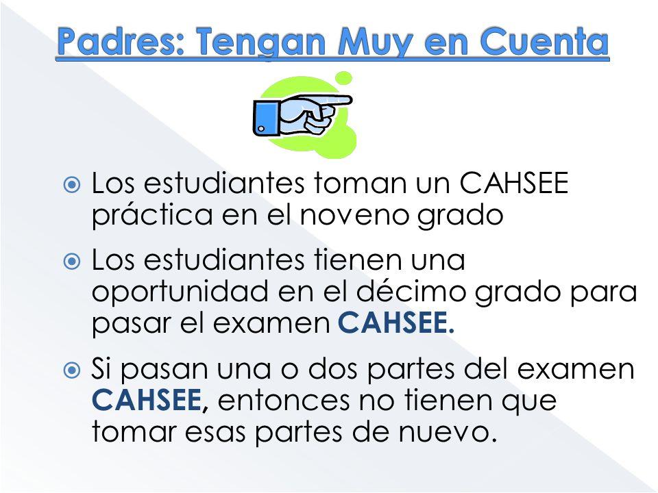 Los estudiantes toman un CAHSEE práctica en el noveno grado Los estudiantes tienen una oportunidad en el décimo grado para pasar el examen CAHSEE. Si
