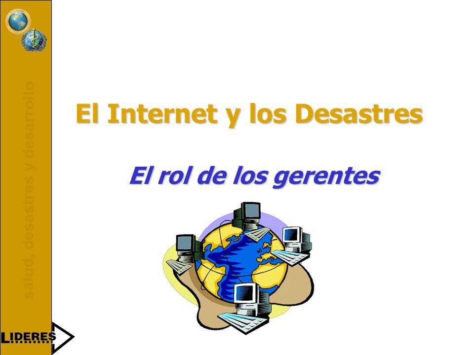 salud, desastres y desarrollo El Internet y los Desastres El rol de los gerentes