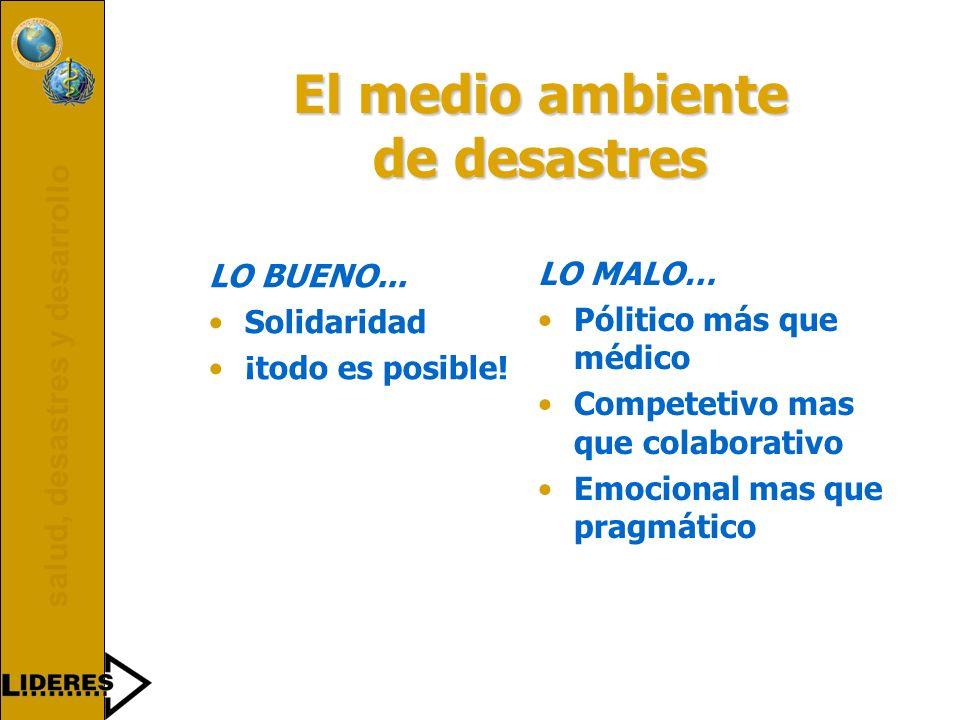 salud, desastres y desarrollo El medio ambiente de desastres LO BUENO...