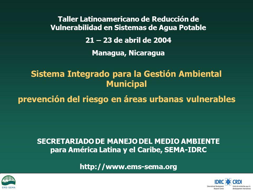 SECRETARIADO DE MANEJO DEL MEDIO AMBIENTE para América Latina y el Caribe, SEMA-IDRC http://www.ems-sema.org Taller Latinoamericano de Reducción de Vu