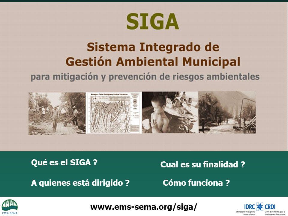 www.ems-sema.org/siga/ Qué es el SIGA ? Cual es su finalidad ? A quienes está dirigido ?Cómo funciona ?
