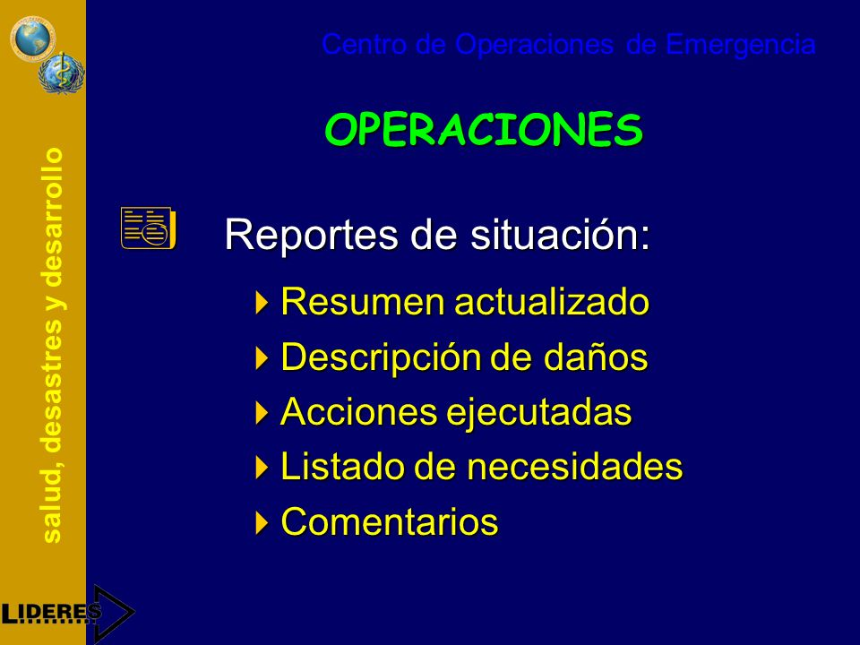 salud, desastres y desarrollo OPERACIONES Reportes de situación: Reportes de situación: Resumen actualizado Resumen actualizado Descripción de daños D