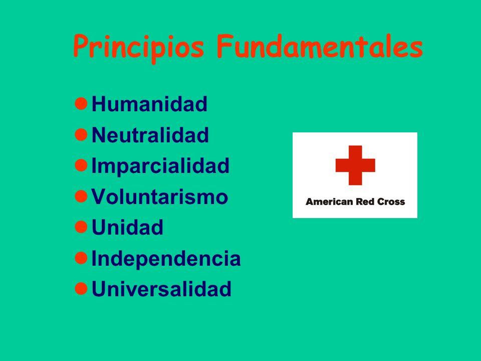 Principios Fundamentales Humanidad Neutralidad Imparcialidad Voluntarismo Unidad Independencia Universalidad