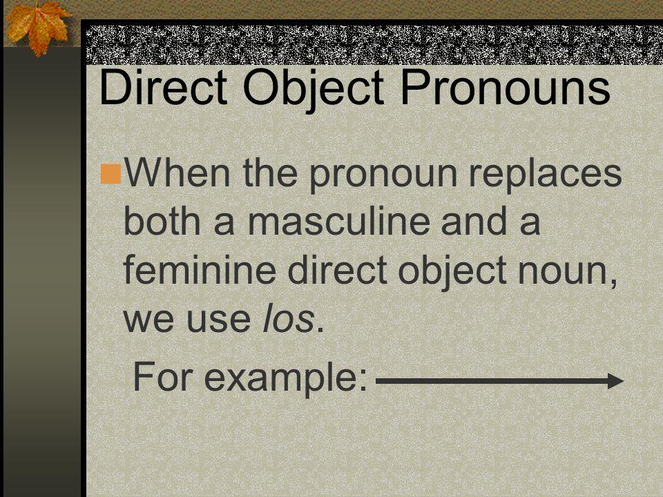 Before the verb or after the infinitive: Before the verb: ¿Quieres comprar esa falda? Sí, la quiero comprar. After the infinitive: ¿Quieres comprar es