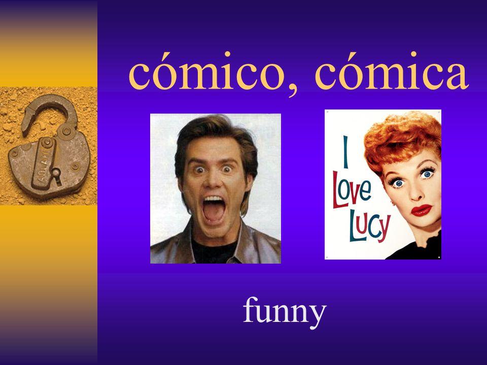 cómico, cómica funny