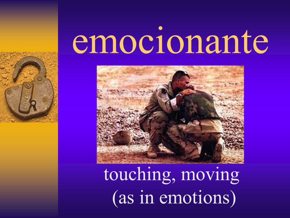 emocionante touching, moving (as in emotions)
