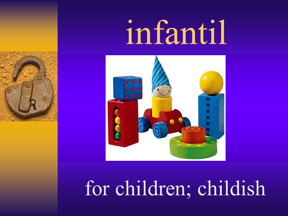 infantil for children; childish