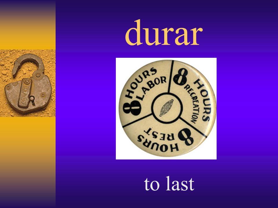 durar to last