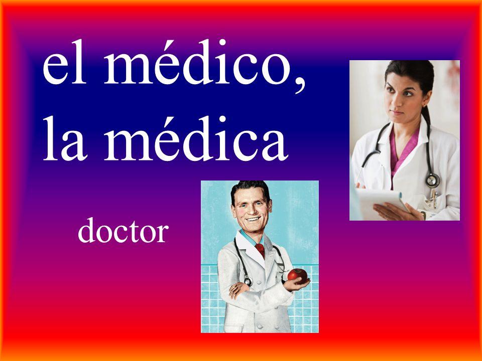 el médico, la médica doctor
