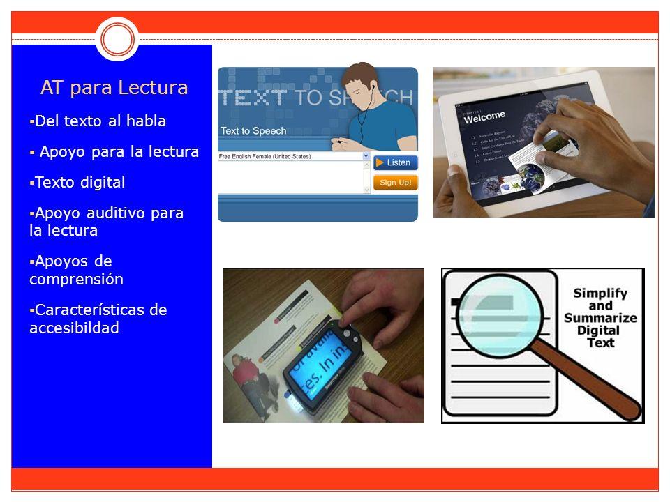AT para Lectura Del texto al habla Apoyo para la lectura Texto digital Apoyo auditivo para la lectura Apoyos de comprensión Características de accesib