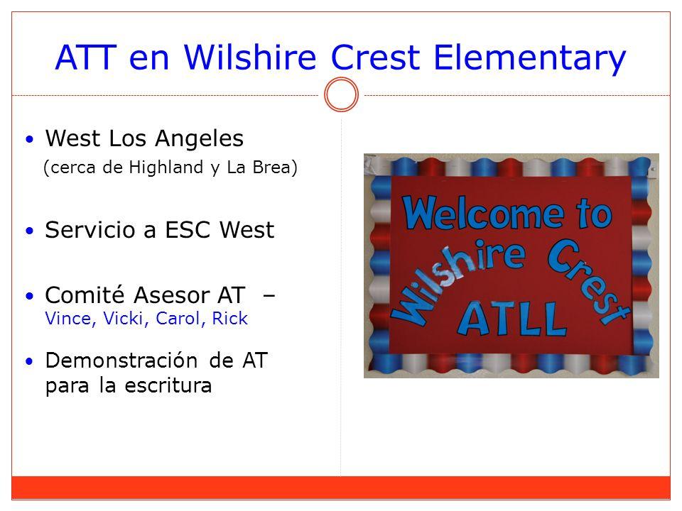 ATT en Wilshire Crest Elementary West Los Angeles (cerca de Highland y La Brea) Servicio a ESC West Comité Asesor AT – Vince, Vicki, Carol, Rick Demon