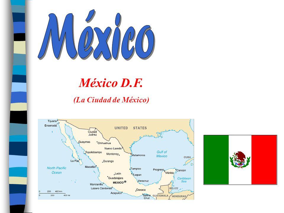 México D.F. (La Ciudad de México)