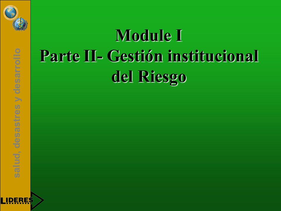 salud, desastres y desarrollo Module I Parte II- Gestión institucional del Riesgo