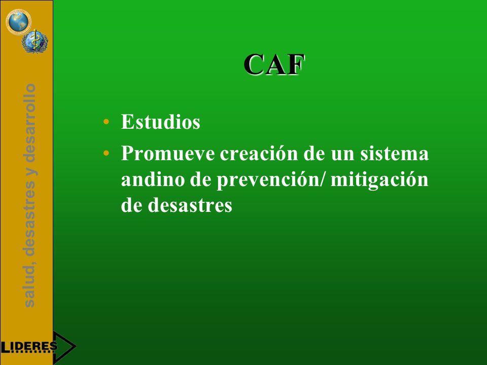 salud, desastres y desarrollo CAF Estudios Promueve creación de un sistema andino de prevención/ mitigación de desastres