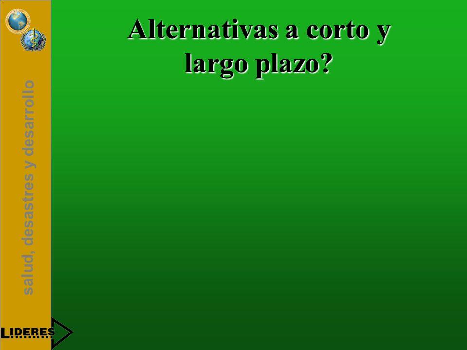 salud, desastres y desarrollo Alternativas a corto y largo plazo?