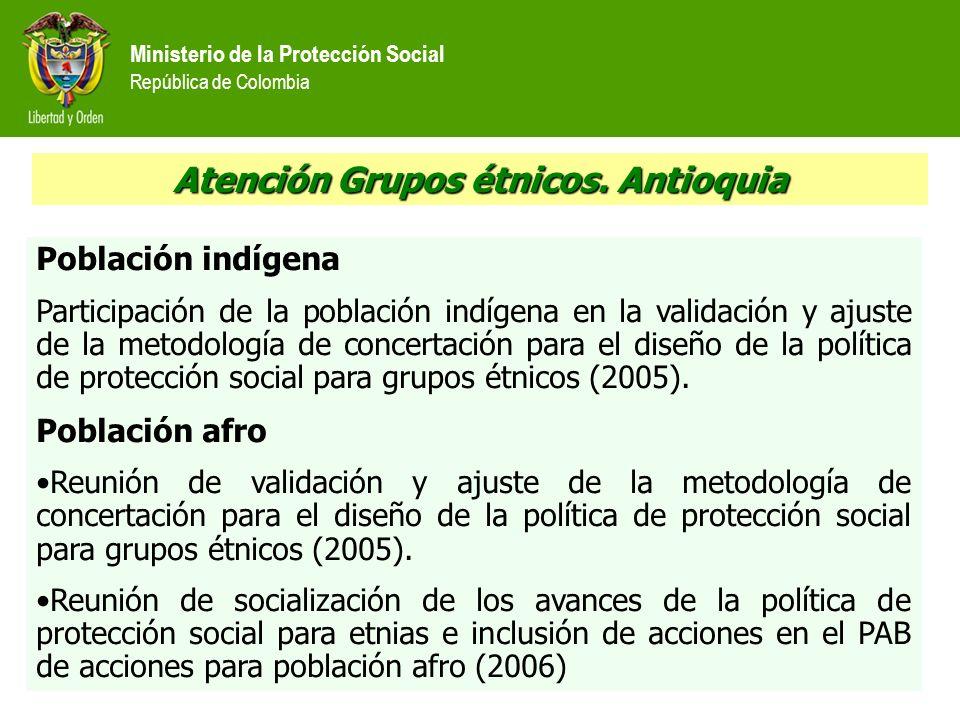 Ministerio de la Protección Social República de Colombia Atención Grupos étnicos. Antioquia Población indígena Participación de la población indígena