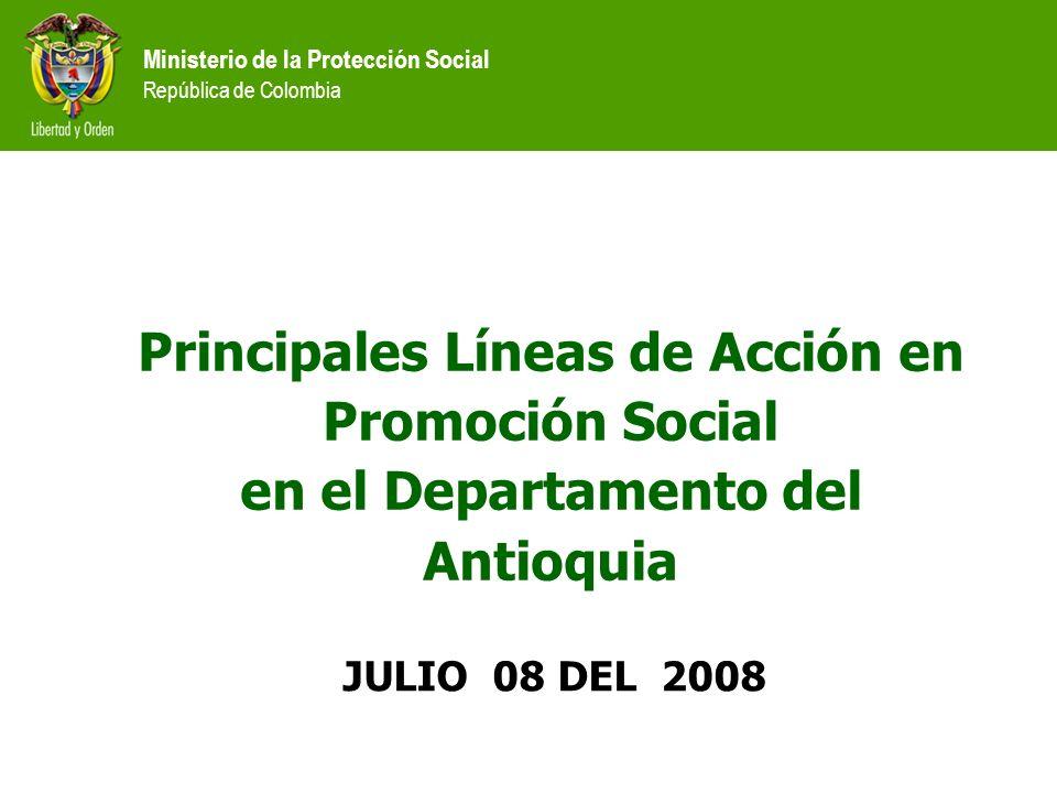 Principales Líneas de Acción en Promoción Social en el Departamento del Antioquia JULIO 08 DEL 2008