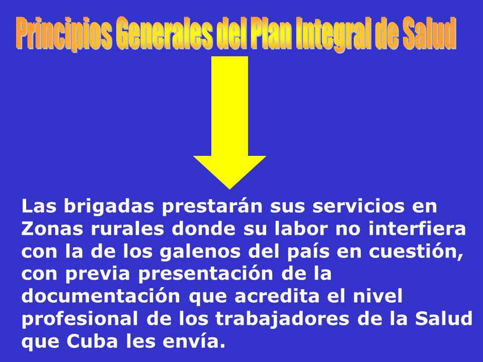 Las brigadas prestarán sus servicios en Zonas rurales donde su labor no interfiera con la de los galenos del país en cuestión, con previa presentación