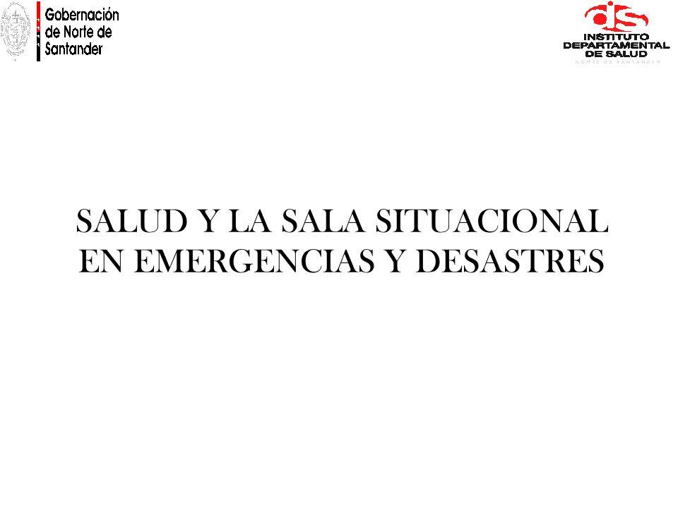 SALUD Y LA SALA SITUACIONAL EN EMERGENCIAS Y DESASTRES