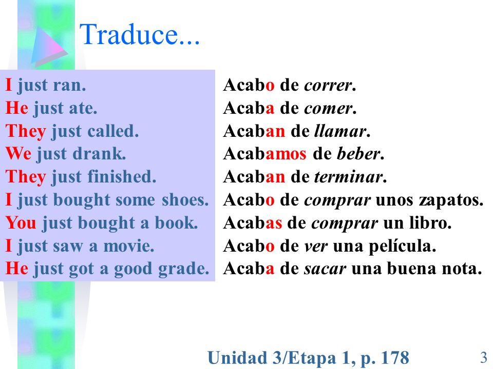 Unidad 3/Etapa 1, p.178 4 ¿Cómo estás cuando… acabas de terminar un examen final.