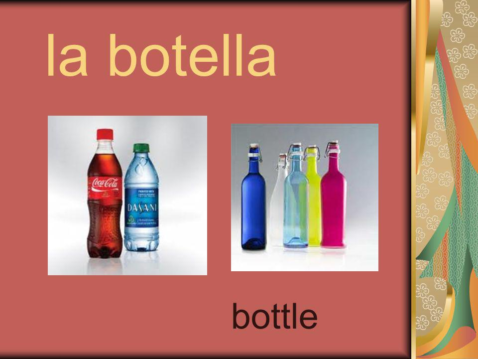 la botella bottle