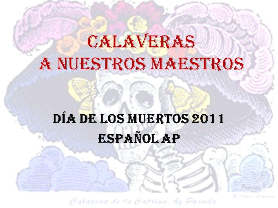 Calaveras a nuestros maestros Día de los Muertos 2011 Español AP