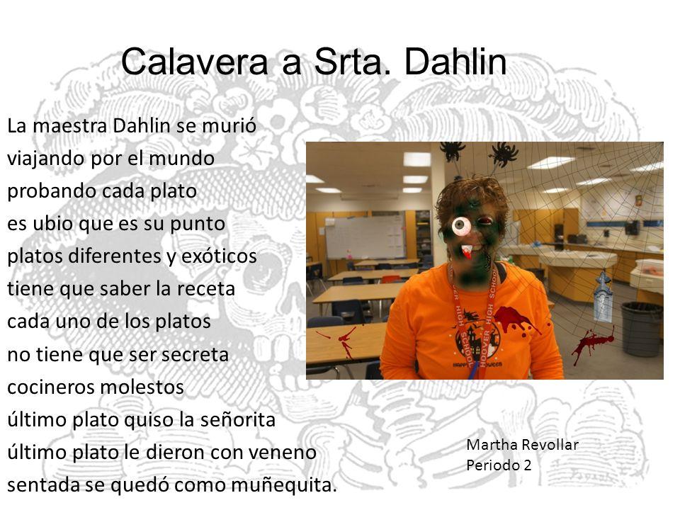 Calavera a Ms.Seven La maestra Seven se murió Murió de haber leído tanto.