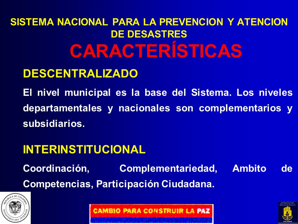 SISTEMA NACIONAL PARA LA PREVENCION Y ATENCION DE DESASTRES OBJETIVOS b) Integrar los esfuerzos públicos y privados para la adecuada prevención y aten