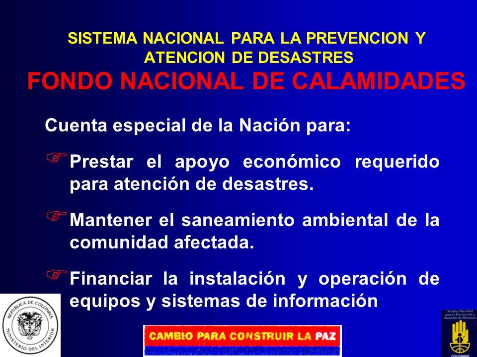 SISTEMA NACIONAL PARA LA PREVENCION Y ATENCION DE DESASTRES COMITÉ NACIONAL Señala pautas y orienta. Define los principales mecanismos para la ejecuci