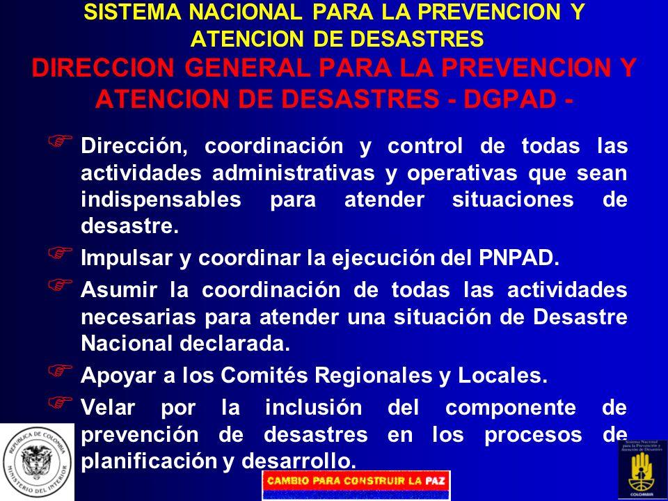 SISTEMA NACIONAL PARA LA PREVENCION Y ATENCION DE DESASTRES FONDO NACIONAL DE CALAMIDADES Cuenta especial de la Nación para: Prestar el apoyo económic