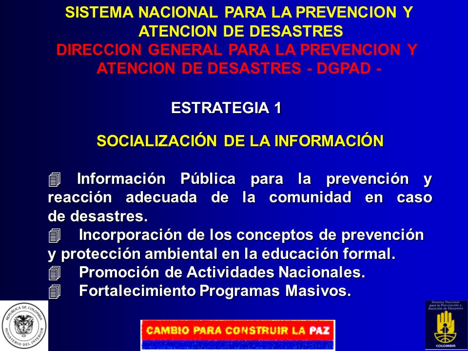 SISTEMA NACIONAL PARA LA PREVENCION Y ATENCION DE DESASTRES DIRECCION GENERAL PARA LA PREVENCION Y ATENCION DE DESASTRES - DGPAD -DIRECCIÓNGENERAL APO