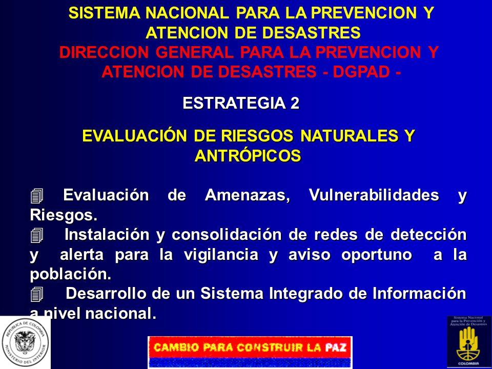 SISTEMA NACIONAL PARA LA PREVENCION Y ATENCION DE DESASTRES DIRECCION GENERAL PARA LA PREVENCION Y ATENCION DE DESASTRES - DGPAD - ESTRATEGIA 1 SOCIAL