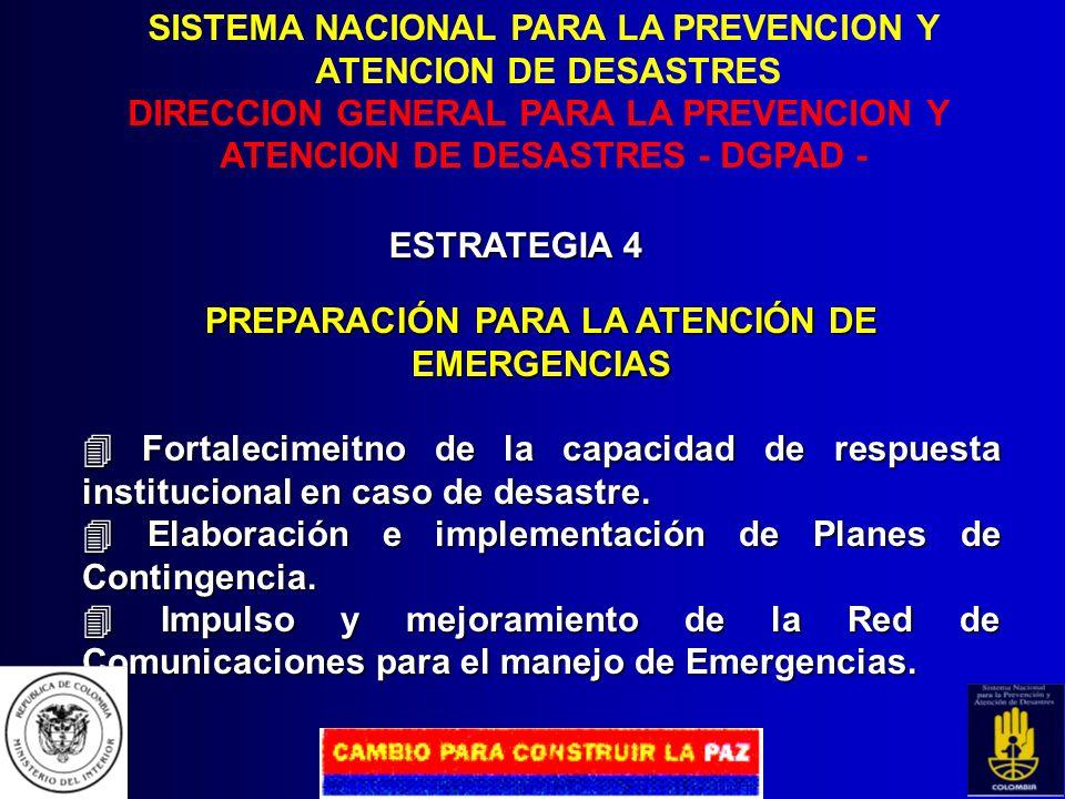 SISTEMA NACIONAL PARA LA PREVENCION Y ATENCION DE DESASTRES DIRECCION GENERAL PARA LA PREVENCION Y ATENCION DE DESASTRES - DGPAD - ESTRATEGIA 3 INCORP