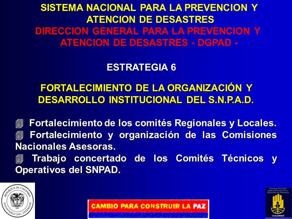 SISTEMA NACIONAL PARA LA PREVENCION Y ATENCION DE DESASTRES DIRECCION GENERAL PARA LA PREVENCION Y ATENCION DE DESASTRES - DGPAD - ESTRATEGIA 5 REHABI