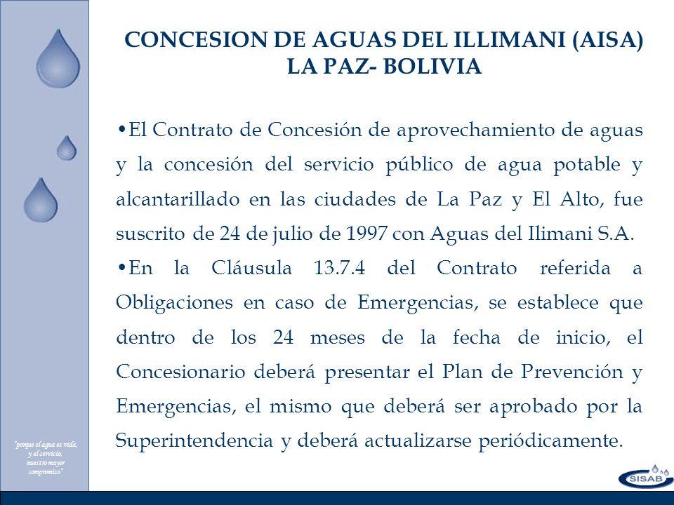 porque el agua es vida, y el servicio, nuestro mayor compromiso El Contrato de Concesión de aprovechamiento de aguas y la concesión del servicio público de agua potable y alcantarillado en las ciudades de La Paz y El Alto, fue suscrito de 24 de julio de 1997 con Aguas del Ilimani S.A.