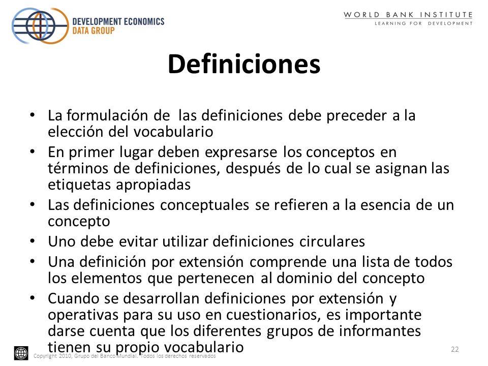 Copyright 2010, Grupo del Banco Mundial. Todos los derechos reservados Definiciones La formulación de las definiciones debe preceder a la elección del