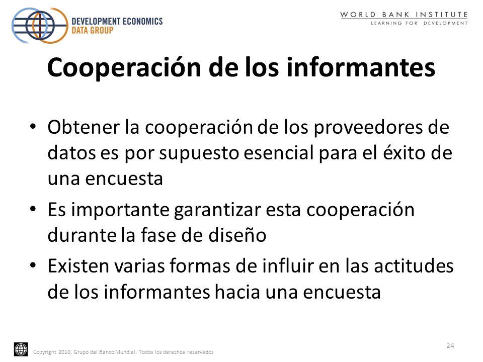 Copyright 2010, Grupo del Banco Mundial. Todos los derechos reservados Cooperación de los informantes Obtener la cooperación de los proveedores de dat