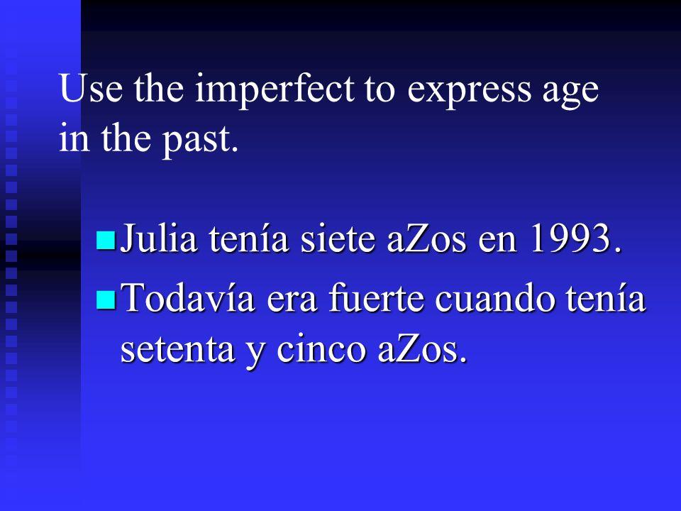 Use the imperfect to tell time in the past. Era mediodía y hacía mucho calor. Eran las once de la noche y los ni Z os tenían sue Z o.