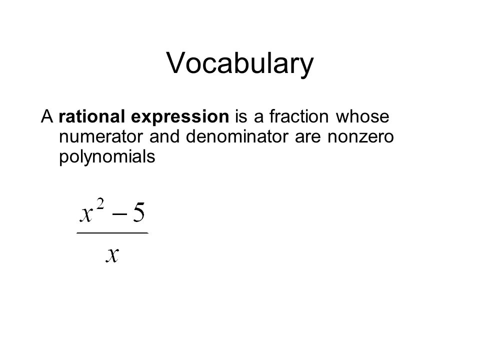 Vocabulary A rational expression is in simplest form if its numerator and denominator have no factors in common (other that 1)