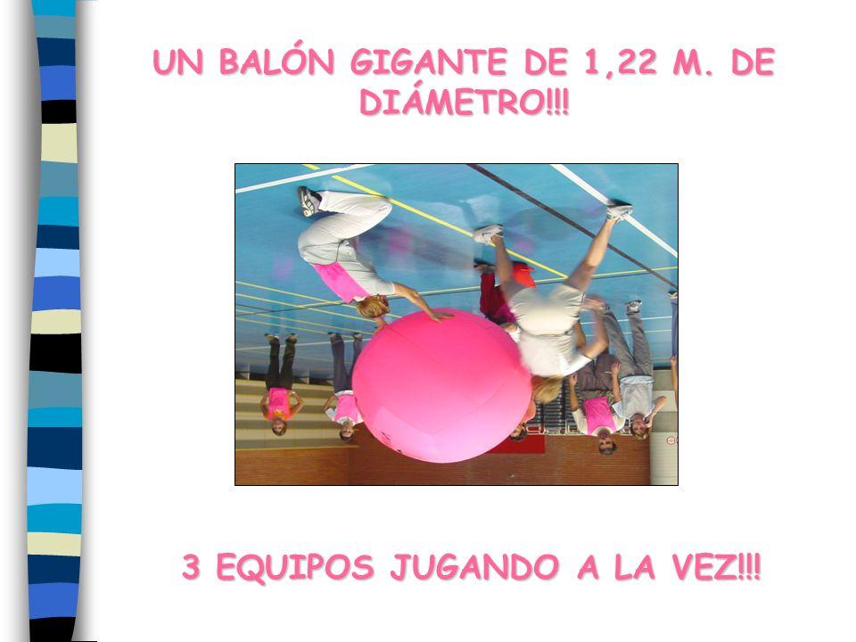 UN BALÓN GIGANTE DE 1,22 M. DE DIÁMETRO!!! 3 EQUIPOS JUGANDO A LA VEZ!!!