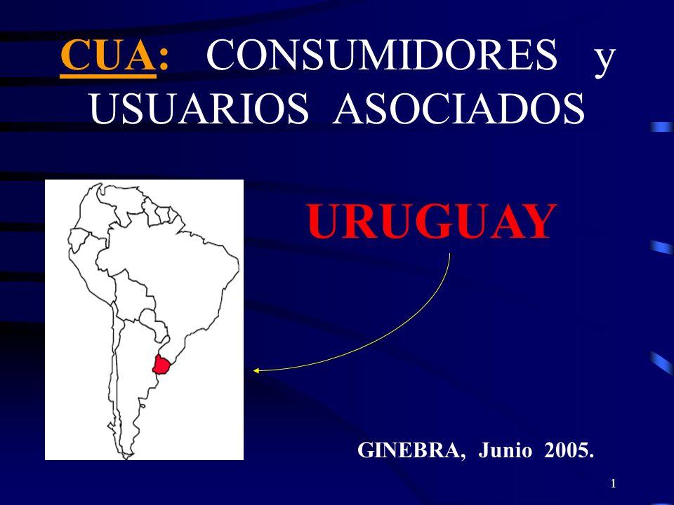 1 CUA: CONSUMIDORES y USUARIOS ASOCIADOS URUGUAY GINEBRA, Junio 2005.